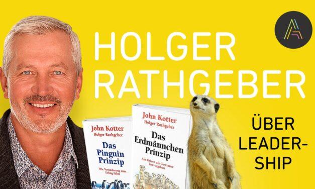 Holger Rathgeber (Das Erdmännchen Prinzip) über Leadership und Agilität