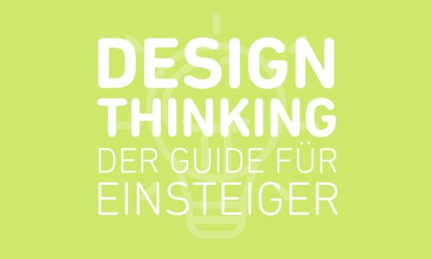 Design Thinking: Guide für Einsteiger