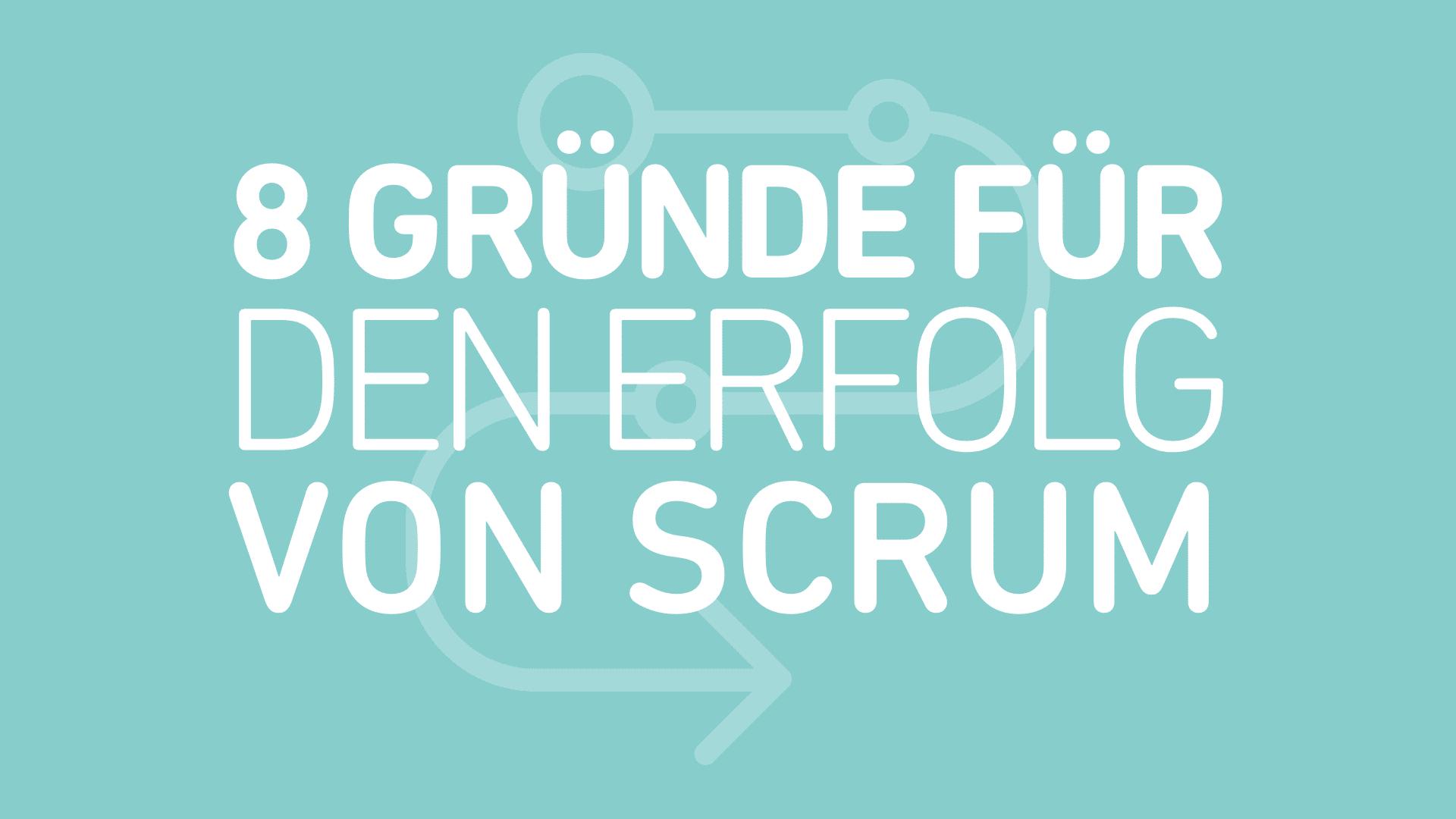 8-Gruende-fuer-den-Erfolg-von-SCRUM