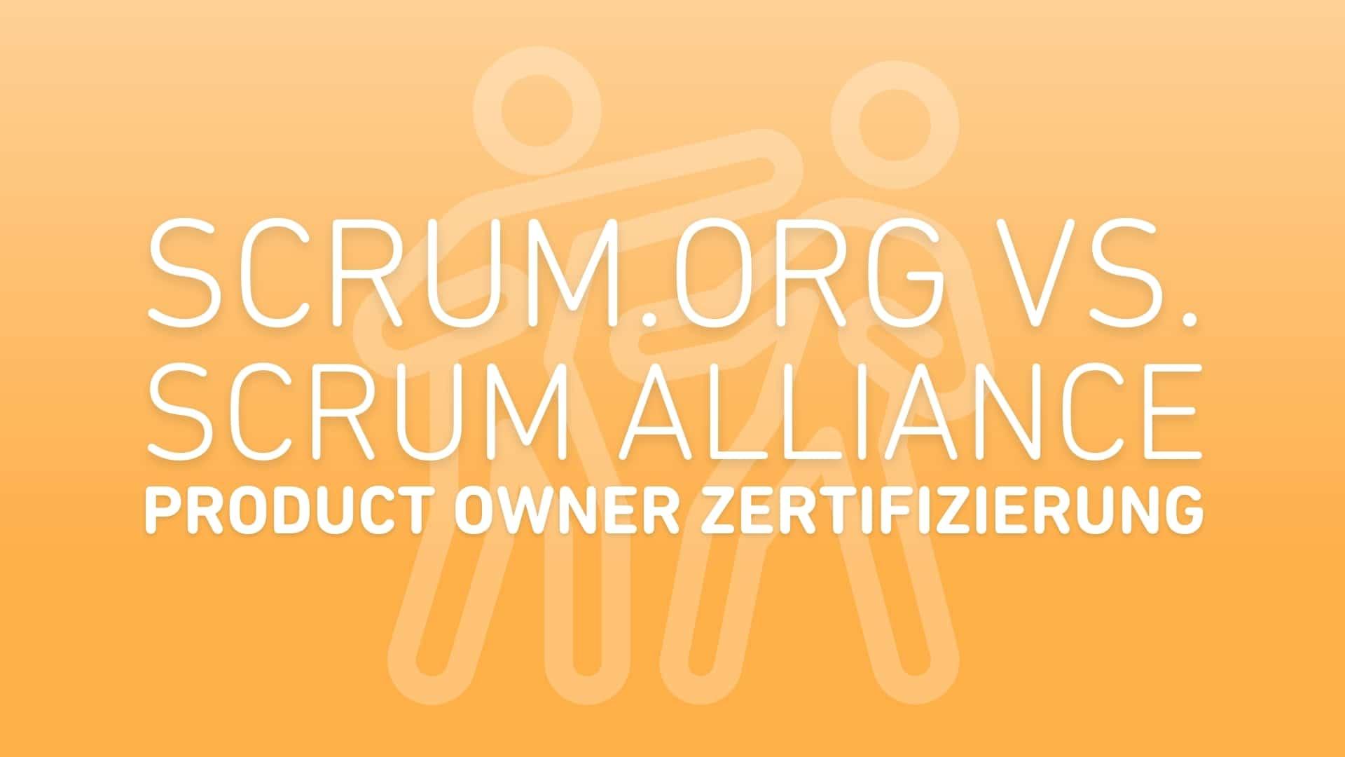 Scrum-org-vs-Scrum-Alliance-Product-Owner-Zertifizierung-im-Vergleich