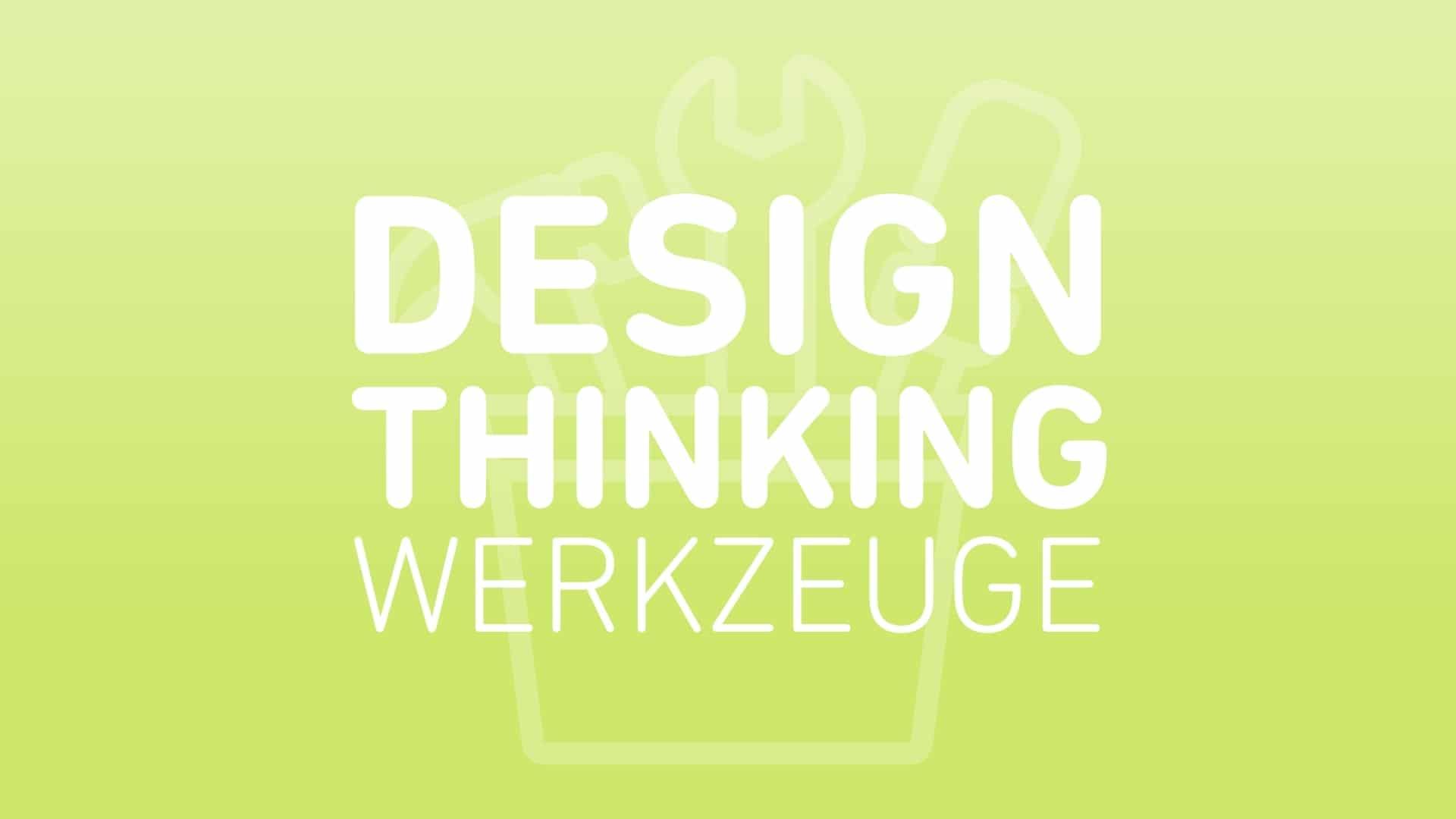 design-thinking-werkzeuge