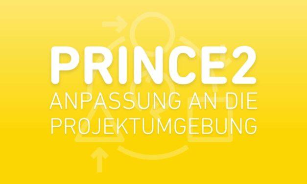 PRINCE2: Anpassung an die Projektumgebung