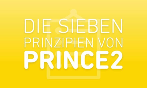 Die 7 Prince2 Prinzipien
