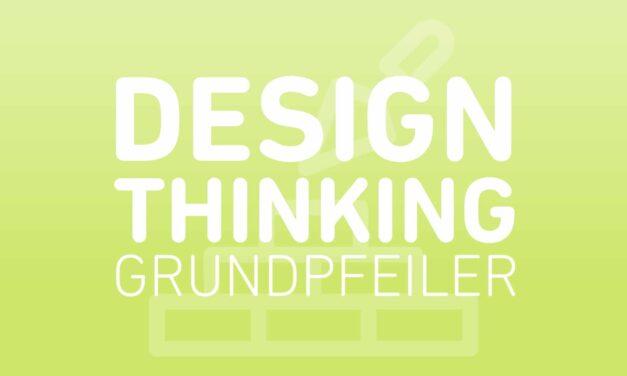 Design Thinking Grundpfeiler