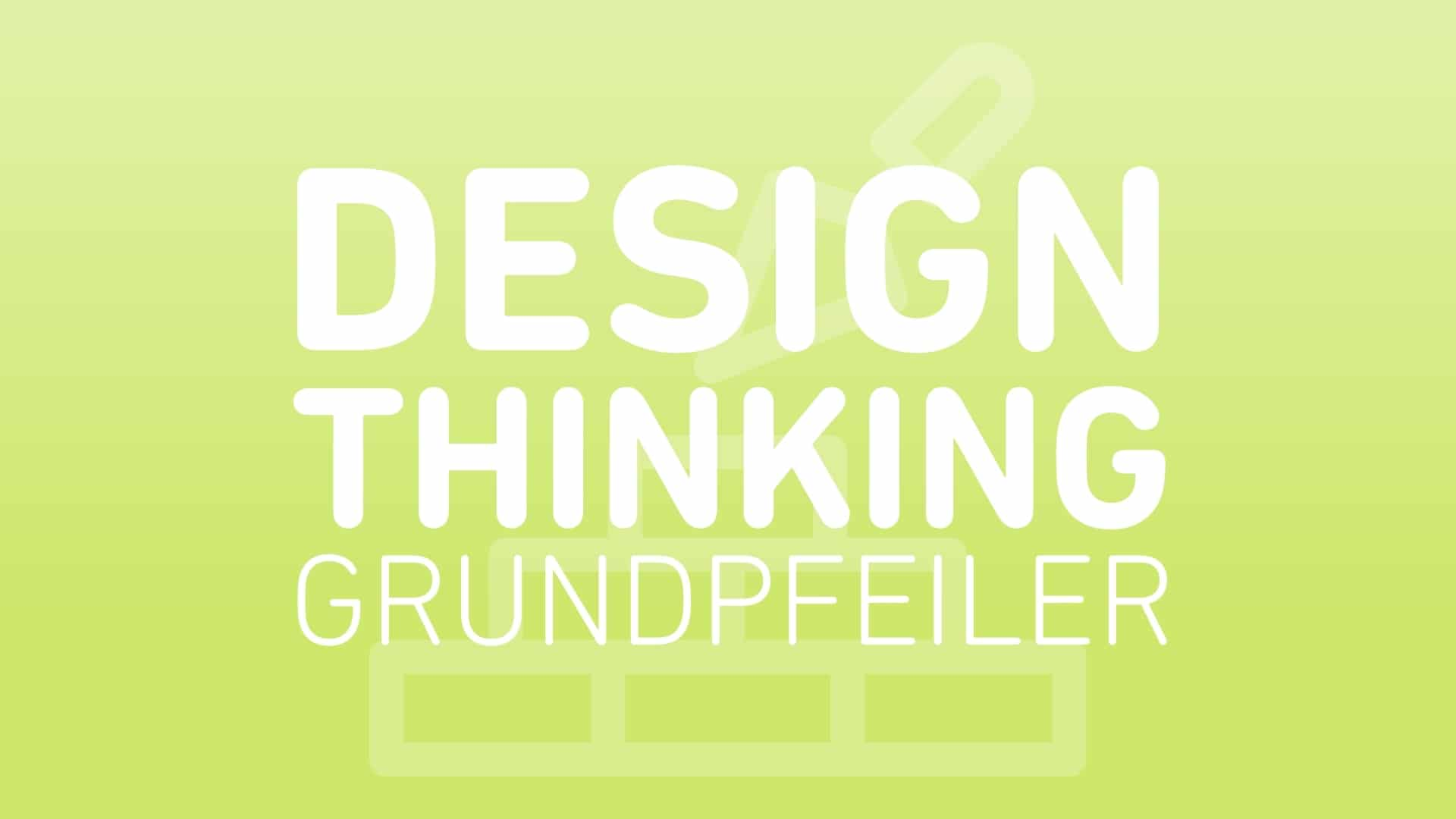 design-thinking-grundpfeiler