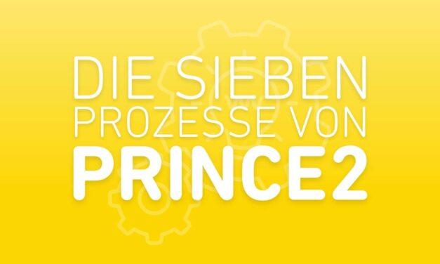 Die 7 Prince2 Prozesse