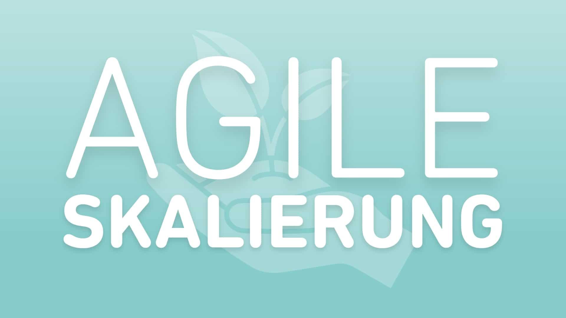 agile-skalierung