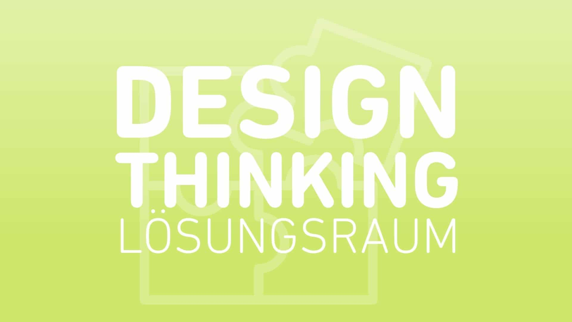 design-thinking-loesungsraum
