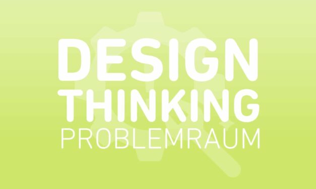 Design Thinking Problemraum