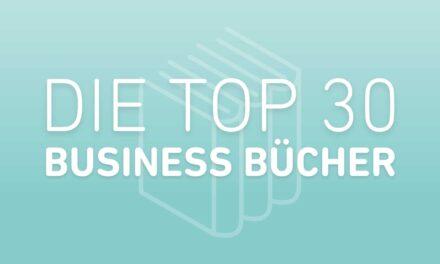 Top 10 Business Bücher – Diese Titel sollte jeder Unternehmer gelesen haben!