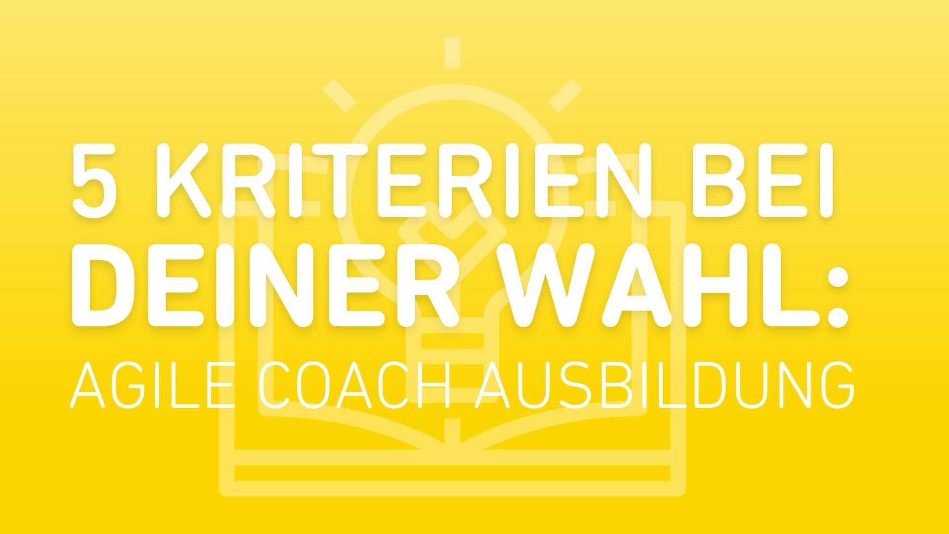 Wahl-Agile-Coach-Ausbildung