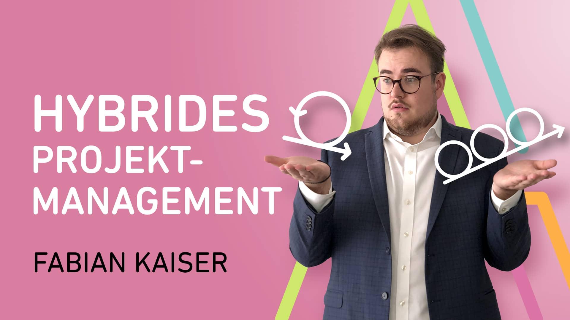 Was ist Hybrides Projektmanagement?