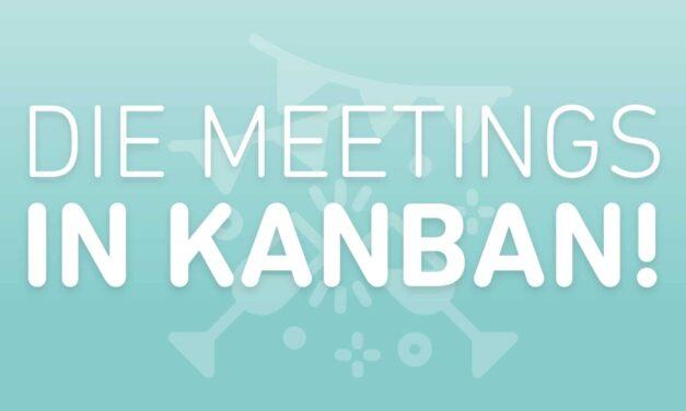 Diese Meetings sind in Kanban unerlässlich!