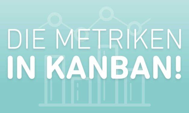 Diese Metriken musst du bei Kanban beachten!