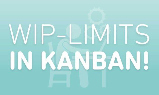 WiP-Limits in Kanban!
