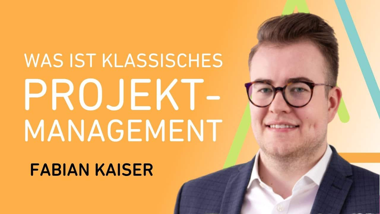 Was ist Klassisches Projektmanagement?