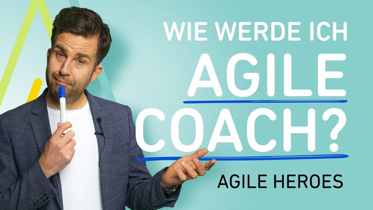 Wie werde ich Agile Coach?