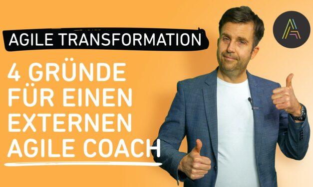4 Gründe für: Externer Agile Coach