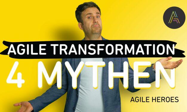 Mythencheck: Die 4 größten Mythen über die Agile Transformation (+1 Extramythos)
