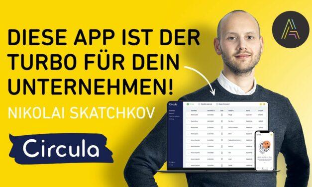 Nikolai Skatchkov über die Entstehung der Spesen-App Circula: Podcast