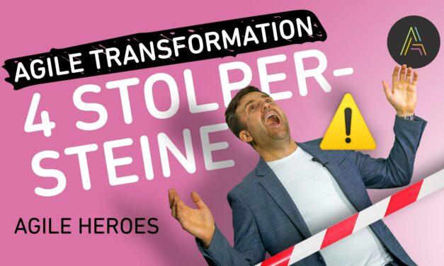 4 Fehler, die du bei der Agilen Transformation vermeiden solltest!