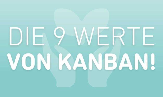 Die 9 Werte von Kanban!