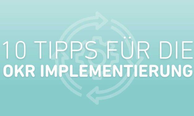10 Regeln für die Implementierung von OKR!