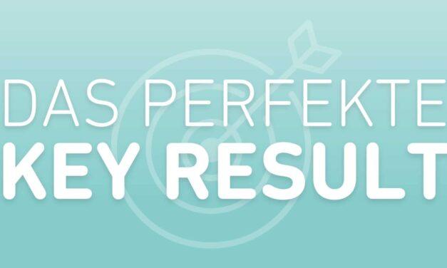 Tipps für das perfekte OKR Key Result!