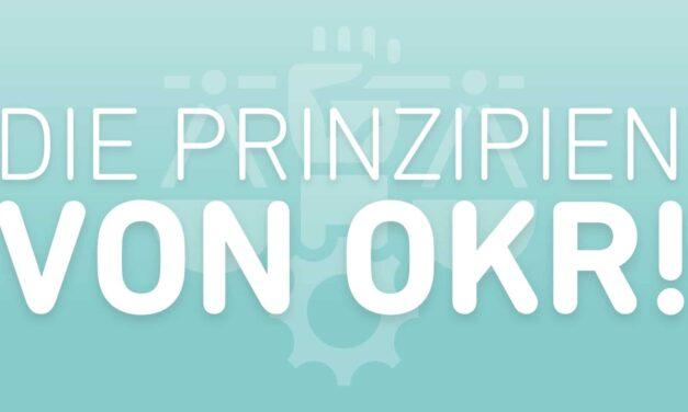 Die 5 Prinzipien von OKR!