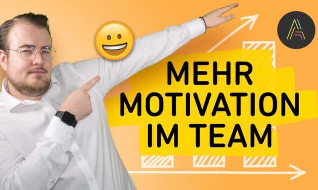 5 Tipps für mehr Motivation im Team – So steigerst du die Motivation in deinem Team