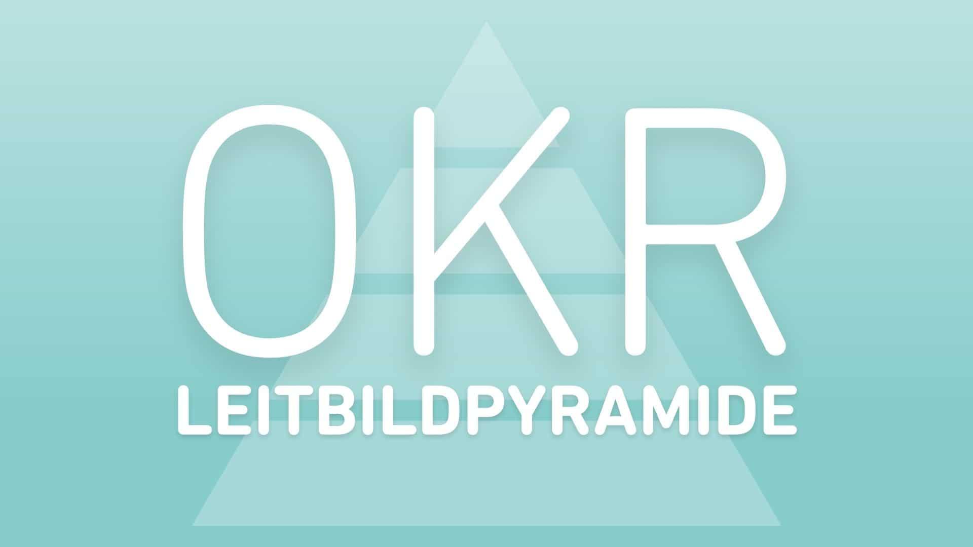 okr-leitbildpyramide