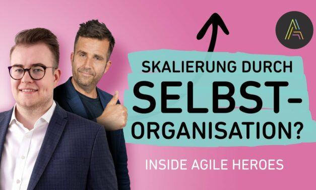 Skalierung durch Selbstorganisation: Behind the scenes of Agile Heroes