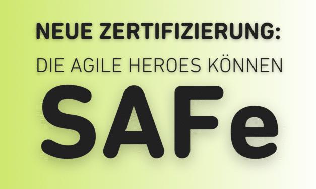 Agile Heroes nun auch SAFe ausgebildet