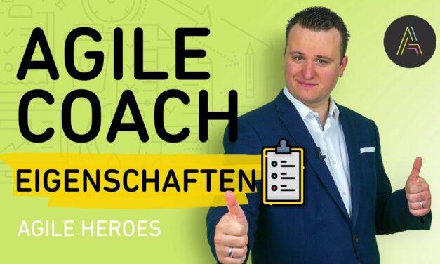 5 Eigenschaften, die ein guter Agile Coach haben sollte!