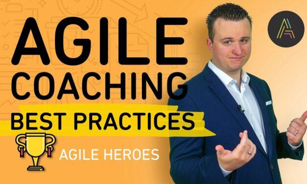 Agile Coaching Best Practices: 5 Dinge, die einen guten Agile Coach ausmachen!