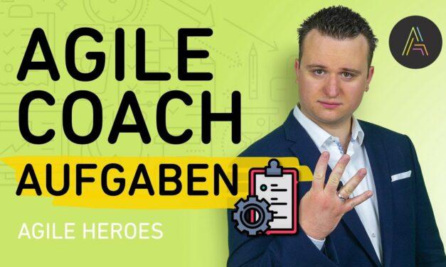 Agile Coach Aufgaben: 5 Dinge, die in das Daily Business eines Agile Coach fallen